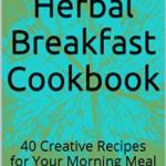 Herbal Breakfast Cookbook